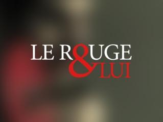 Le Rouge & Lui